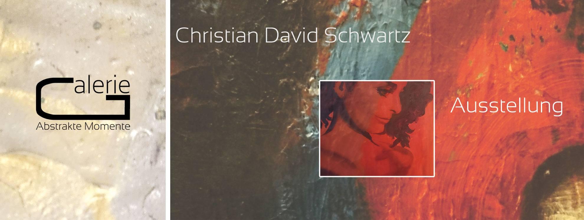 Christian David Schwartz Ausstellung